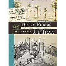 De la Perse à Iran: Aventure des Molitor (L')