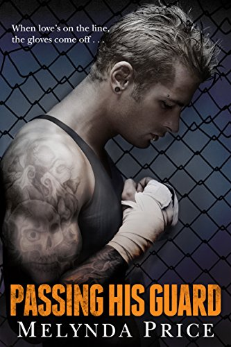 Passing His Guard (Against the Cage Book 2) (Best Fighter In Ufc 2)