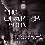 The Quarter Moon: The Afterlife Saga, Book 4 | Stephanie Hudson