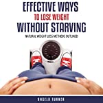 Effective Ways to Lose Weight without Starving | Angela Turner