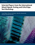 Selected Papers from the International ed Signals Testing and Ghz/Gbps Test Workshop, , 977454076X