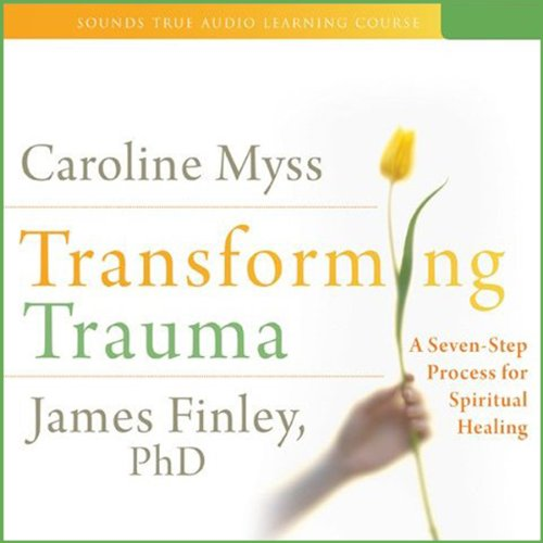 Transforming Trauma: Uncovering the Spiritual Dimension of Healing