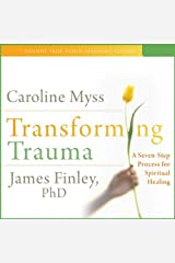 Transforming Trauma: Uncovering the Spiritual Dimension of Healing Audible Audiobook