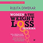 Women and the Weight Loss Tamasha | Rujuta Diwekar