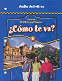 Glencoe Middle School Spanish Como Te Va?: B, Audio Activities, Schmitt, Conrad J., 0078605571