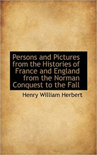 Book Persons and Pictures from the Histories of France and England from the Norman Conquest to the Fall