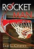 Rocket Man, Jan Coates, 0889954941