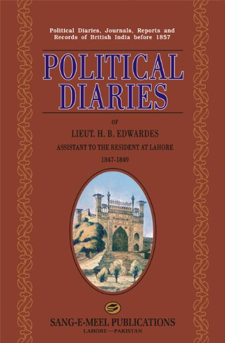 Political Diaries of Lieut. H. B. Edwardes: Assistant to the Resident at Lahore 1847-1849