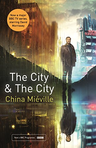 The City & The City: TV tie-in (Picador Classic Book 90) (English Edition)