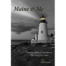 Maine & Me: Photographic journeys to The Pine Tree State