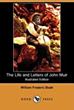 img - for The Life and Letters of John Muir (Illustrated Edition) (Dodo Press) book / textbook / text book