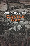 Castle Gay, John Buchan, 1842327623