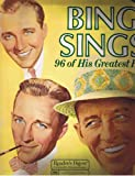 Bing Sings: Collector's Edition (96 of His Greatest Hits)