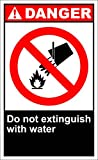 Do Not Extinguish With Water Danger OSHA / ANSI LABEL DECAL STICKER Sticks to Any Surface 9x12 In