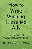 Everything you need to write classified ads that generate more inquiries and revenues for your business, The 90+ pages include worksheets, a free classified ad directory, copy writing and headline attention grabbing tips, and resources to write ads t...