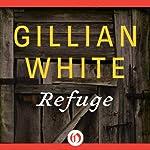 Refuge: A Novel | Gillian White