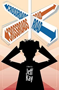 Crossroads Road: A Novel by [Kay, Jeff]