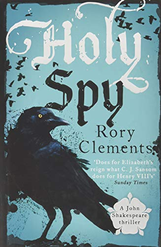 Holy Spy: John Shakespeare 6 Rory Clements