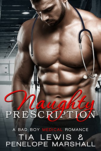 Naughty Prescription: A Bad Boy Medical Romance