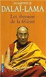 Les chemins de la félicité par Dalaï Lama