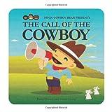 Ninja Cowboy Bear Presents the Call of the Cowboy, David Bruins, 1554537487