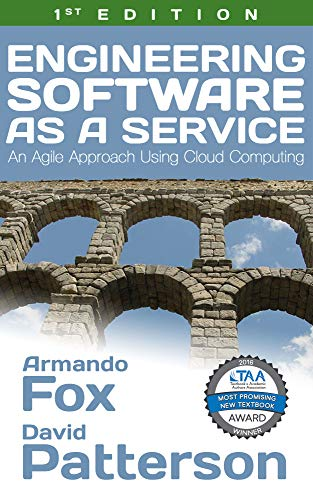 Engineering Software as a Service: An Agile Approach Using Cloud Computing + $10 AWS Credit