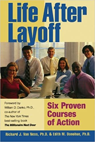 Life After Layoff: Six Proven Courses of Action: Richard J  Van Ness