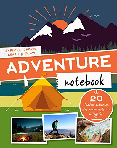 Adventure Handbook: Explore, Create, Learn & Play Outside!