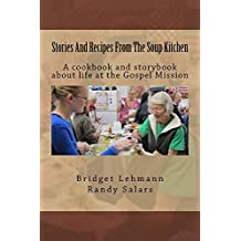 Stories And Recipes From The Soup Kitchen