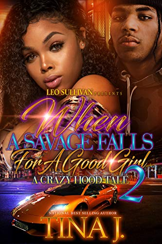 When A Savage Falls for A Good Girl 2: A Crazy Hood Love