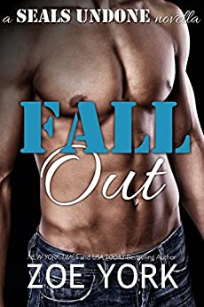 Fall Out: Navy SEAL contemporary romance (SEALs Undone series Book 1) by [York, Zoe]