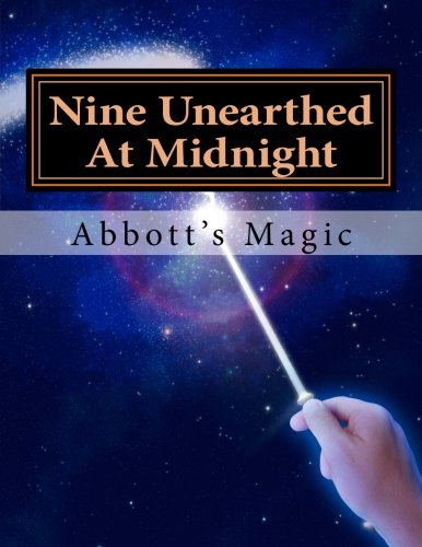 Nine Unearthed At Midnight: Spooky Magic Stunts For