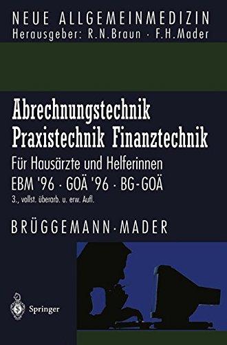 Abrechnungstechnik Praxistechnik · Finanztechnik: Für Hausärzte Und Helferinnen. Ebm '96 Goä '96 Bg-Goä (Neue Allgemeinmedizin)