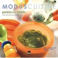Purées pour bébés: Plus de 70 recettes santé, délicieuses et faciles à préparer