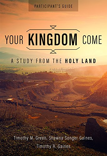 Your Kingdom Come, Participant's Guide: A Study from the Holy Land
