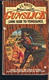 Long Ride to Vengeance, J. G. White, 0843930497
