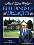 Alec Clifton-Taylor's Buildings of Delight, Alec Clifton-Taylor, 0575037016