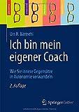 Ich Bin Mein Eigener Coach : Wie Sie Innere Gegensätze in Autonomie Verwandeln, Bärtschi, Urs, 3658058579