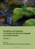 Variability and Stability in Foreign and Second Language Learning Contexts: v. 2, Ewa Piechurska-Kuciel, 1443835803