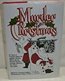 img - for MURDER FOR CHRISTMAS: Back for Christmas; Mr Big; The Adventure of the Blue Carbuncle; The Adventure of the Christmas Pudding; Dancing Dan's Christmas; Cambric Tea; Death on Christmas Eve; A Christmas Tragedy; Silent Night; The Stolen Christmas Box book / textbook / text book