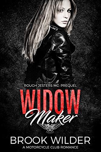Widow Maker: A Motorcycle Club Romance (Rough Jesters MC Book 0)