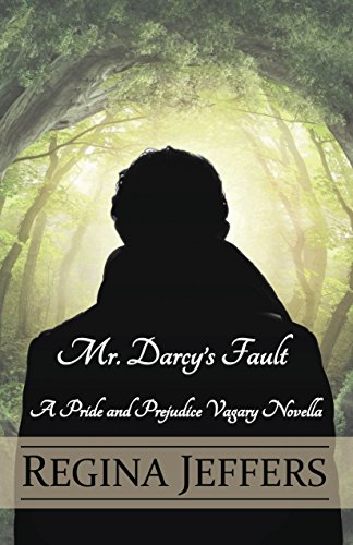 Mr. Darcy's Fault: A Pride and Prejudice Vagary Novella (Furniture Wood Settee)