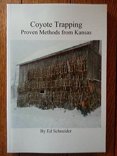 Trapping Coyotes, Proven Methods from Kansas