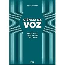 Ciência da Voz. Fatos Sobre a Voz na Fala e no Canto
