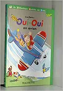 Oui oui en avion 9782846343275 books - Avion oui oui ...