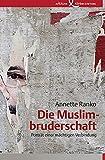 Die Muslimbruderschaft: Porträt einer mächtigen Verbindung