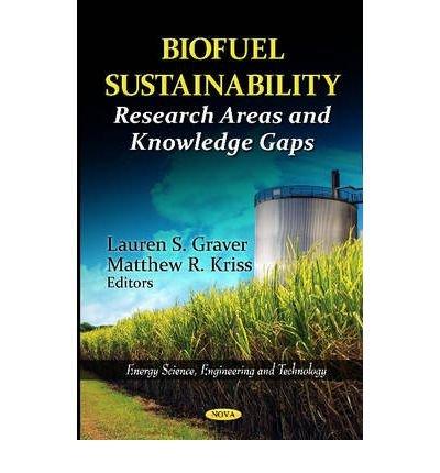 [(Biofuel Sustainability: Research Areas & Knowledge Gaps * * )] [Author: Lauren S. Graver] [Jun-2012] ebook