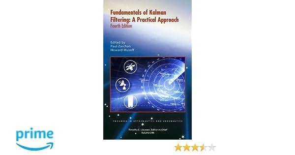 Fundamentals of Kalman Filtering (Progress in Aeronautics and