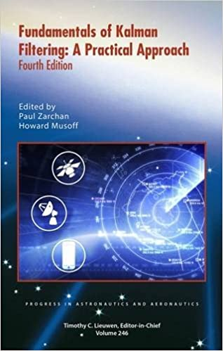 Fundamentals of Kalman Filtering A Practical Approach Fourth Edition