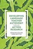 img - for Developing Language Teacher Autonomy through Action Research book / textbook / text book